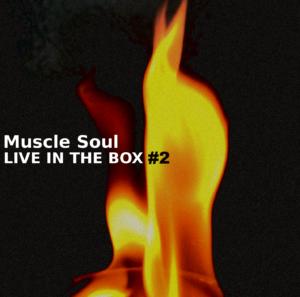 LIVEINTHEBOX #2 / Muscle Soul